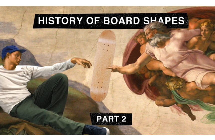 The History Of Skateboard Shapes   Evolving from 2×4's to popsicles
