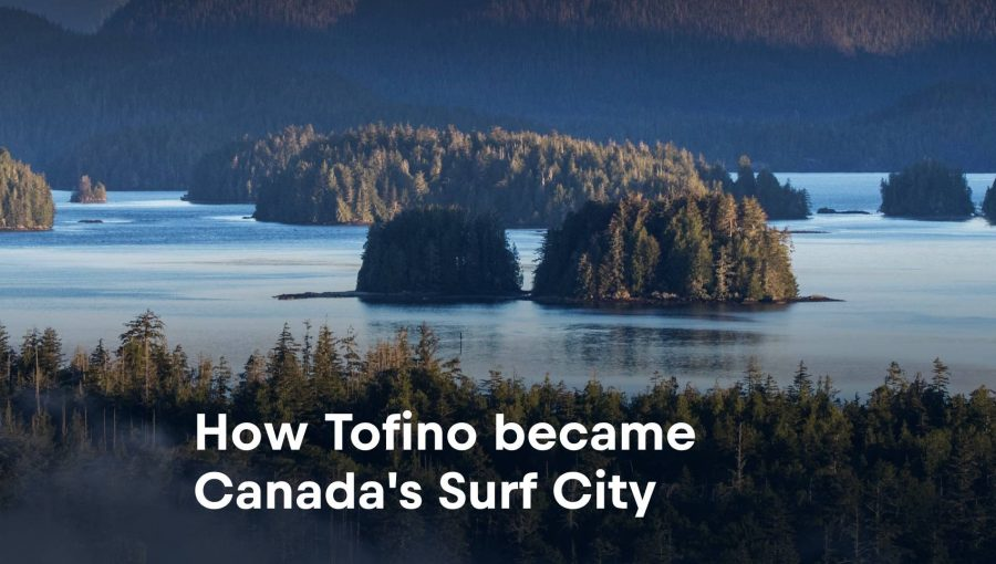 """How Tofino Became Canada's Surf City 